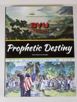 BYUH Prophetic Destiny