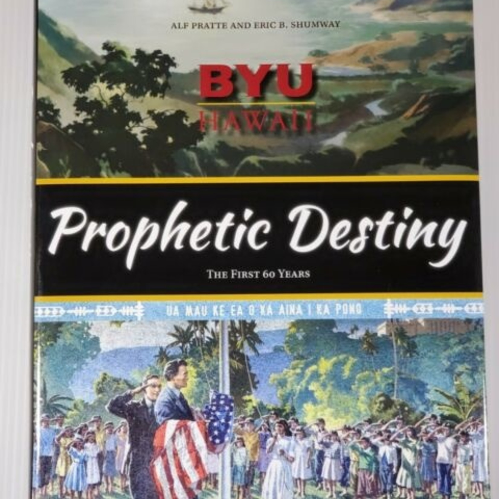 BYU Hawaii Prophetic Destiny: The First 60 Years