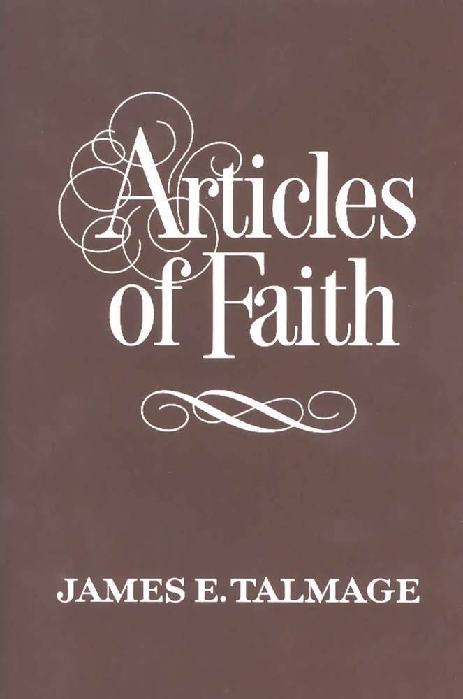 ARTICLES OF FAITH, JAMES E TALMAGE