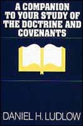 COMPANION TO YOUR STUDY OF THE DOCTRINE AND COVENANTS