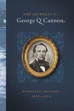 DISC THE JOURNALS OF GEORGE Q. CANNON: HAWAIIAN M