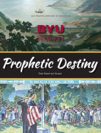BYUH PROPHETIC DESTINY SHUMWAY