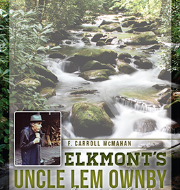Uncle Lem's HISTORY PRESS Elkmont's Uncle Lem Ownby: Sage of the Smokies