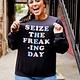 Black Seize The Freaking Day Sweatshirt