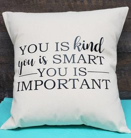 you is kind 18x18 pillow