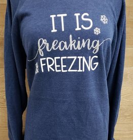 It's freaking FREEZING Blue Crew Neck Sweatshirt