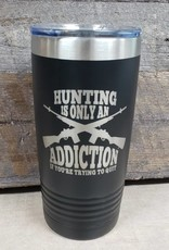 20 oz Tumbler Hunting Addiction