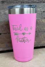20 Oz. Tumbler Tired As A Mother