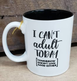 I can't adult today tomorrow White Mug