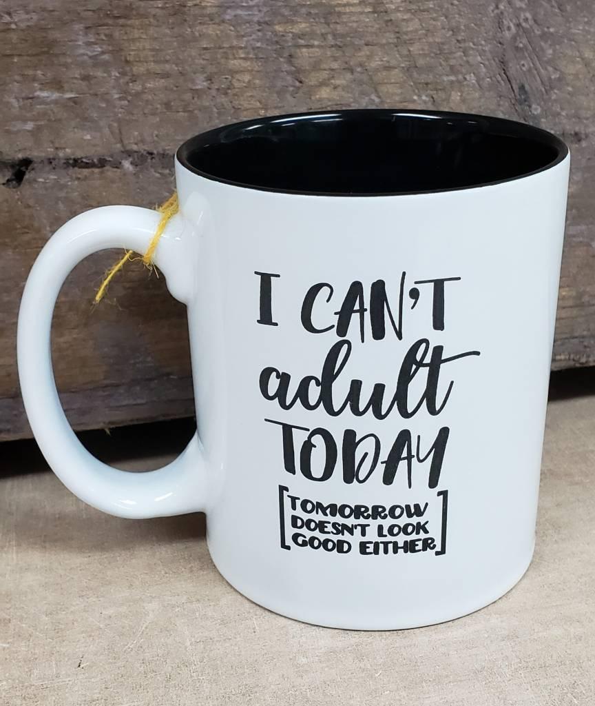 I can't adult today tomorrow White Mug
