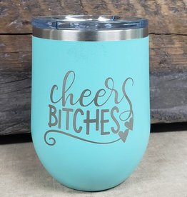 12 Oz Wine Tumbler Cheers Bitches