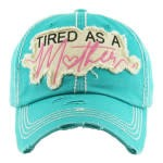 Vintage Hat Tired as a Mother