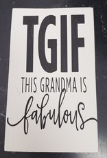 6x9 TGIF Grandma Cream Sign