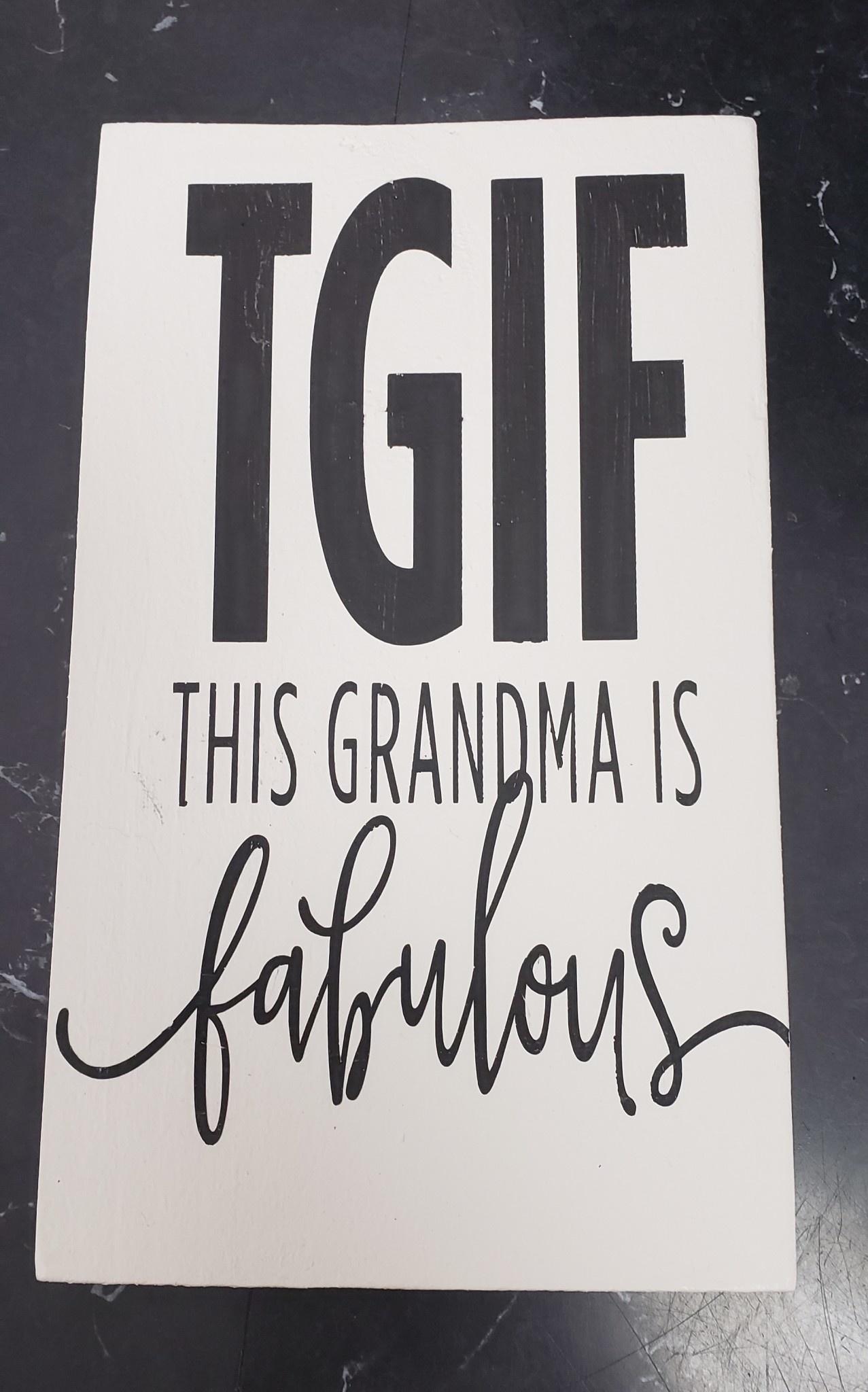 6x9 TGIF Grandma Cream Sign