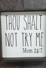 6x6 Thou Shalt Not Try Me Framed
