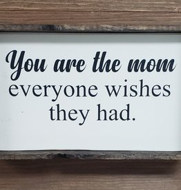 6x9 You are the Mom Framed
