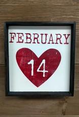 February 14 7x8 Framed Sign