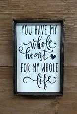 6x9 Whole Heart  Framed