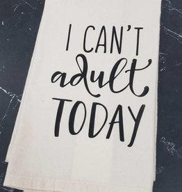 I can't adult today tea towel