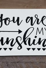 6x9 You are my Sunshine