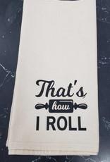 That's How I Roll Tea Towel
