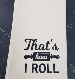 That's How I Roll Tea Towel