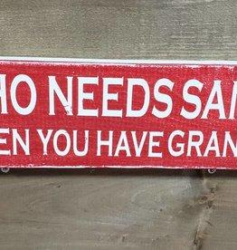 Who Needs Santa sign