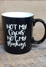Not MY Circus Black Mug