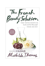 The French Beauty Solution by Mathilde Thomas