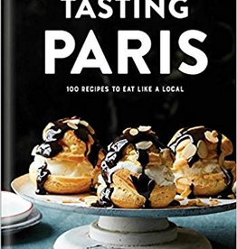Tasting Paris: 100 Recipes to Eat Like a Local by Clotilde Dusoulier
