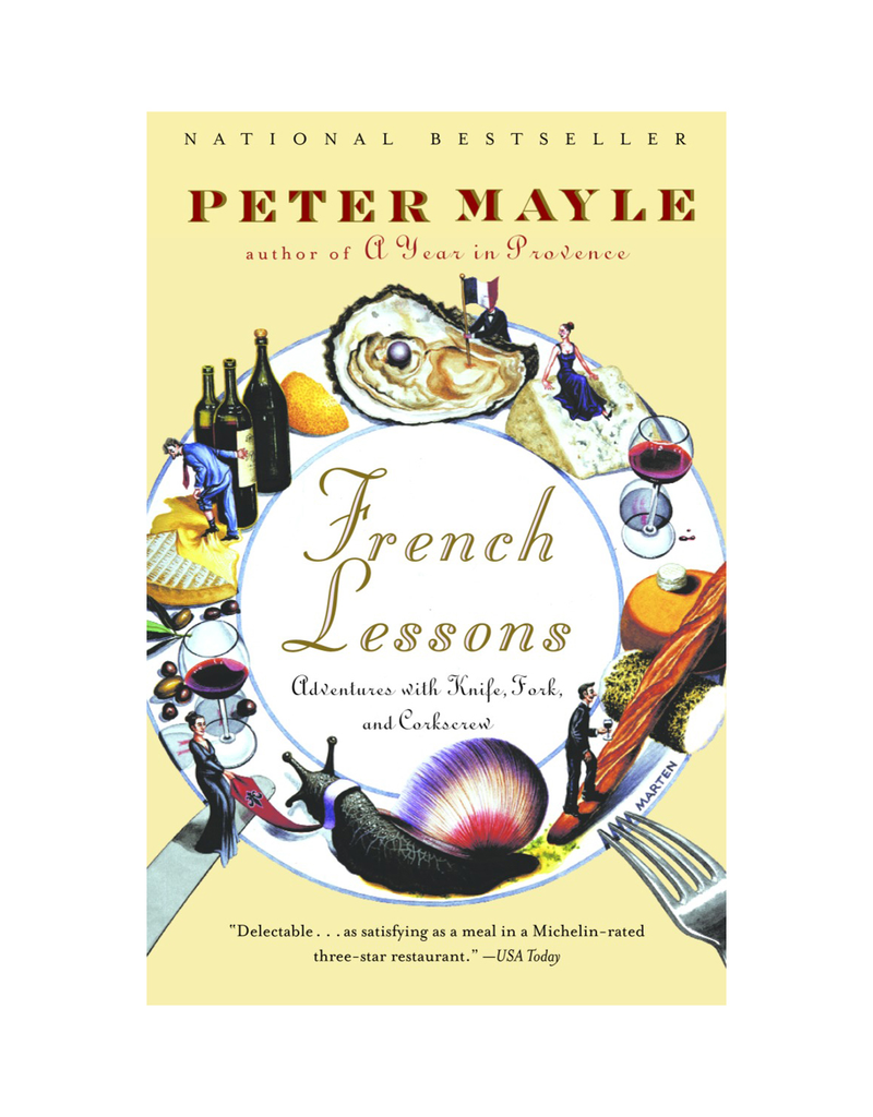 French Lessons: Adventures with Knife, Fork, and Corkscrew by Peter Mayle