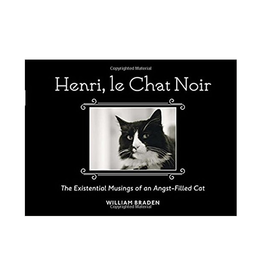 Henri, le Chat Noir: The Existential Musings of an Angst-Filled Cat by William Braden