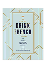 How To Drink French Fluently