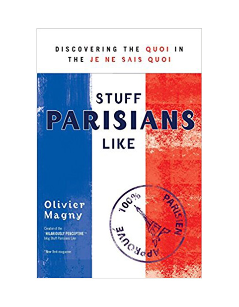 Stuff Parisians Like By Oliver Magny