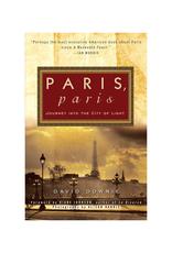 Paris, Paris: Journey Into the City of Light by David Downie