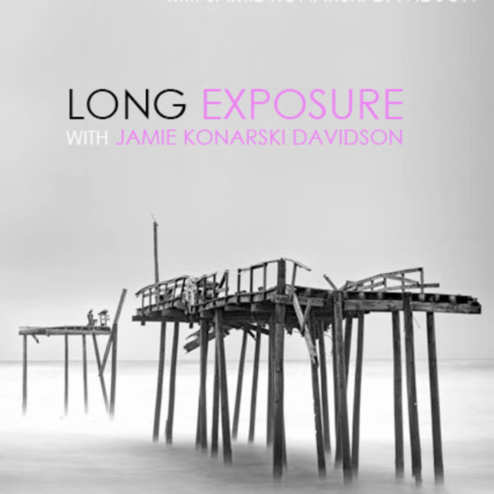 Long Exposure Photography Class (June 2nd, 2020)