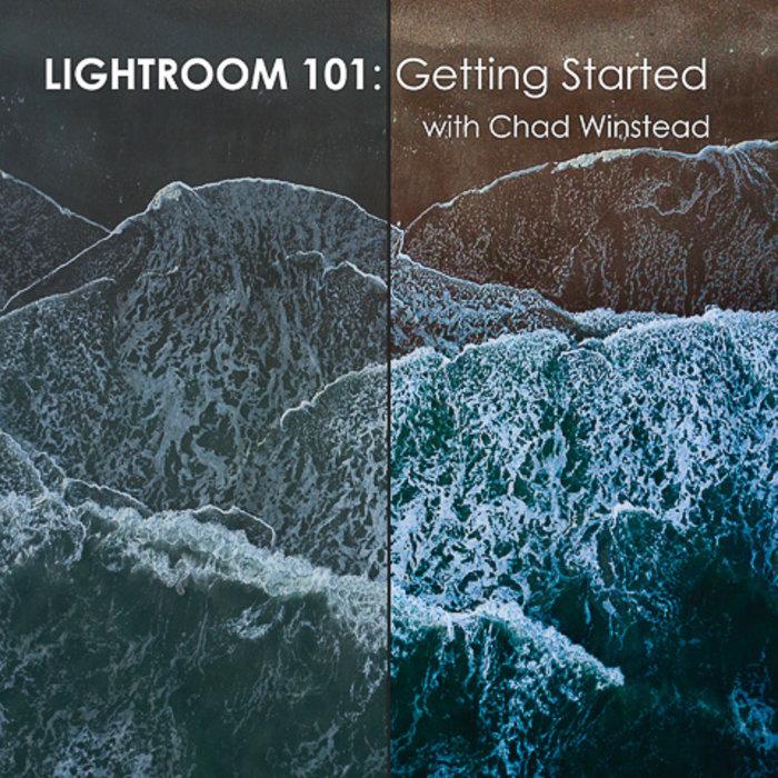 Lightroom 101: Getting Started *Online* (June, 30th 2020)
