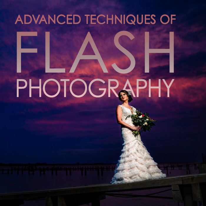 Flash Photography: Advanced Techniques With Off-Camera *Online* (September 10th, 2020)