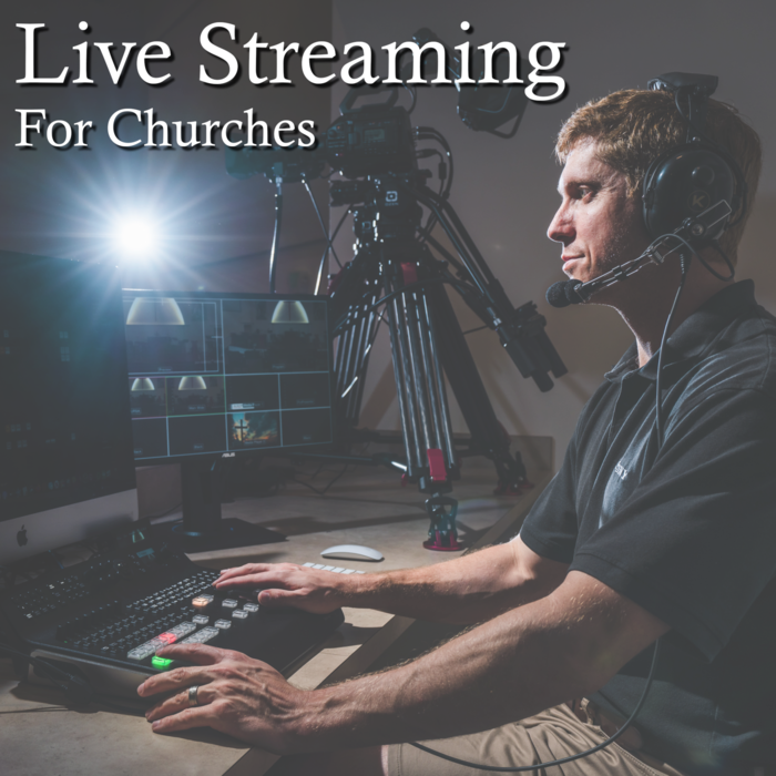 Live Streaming for Churches - 2021 Dates Coming Soon