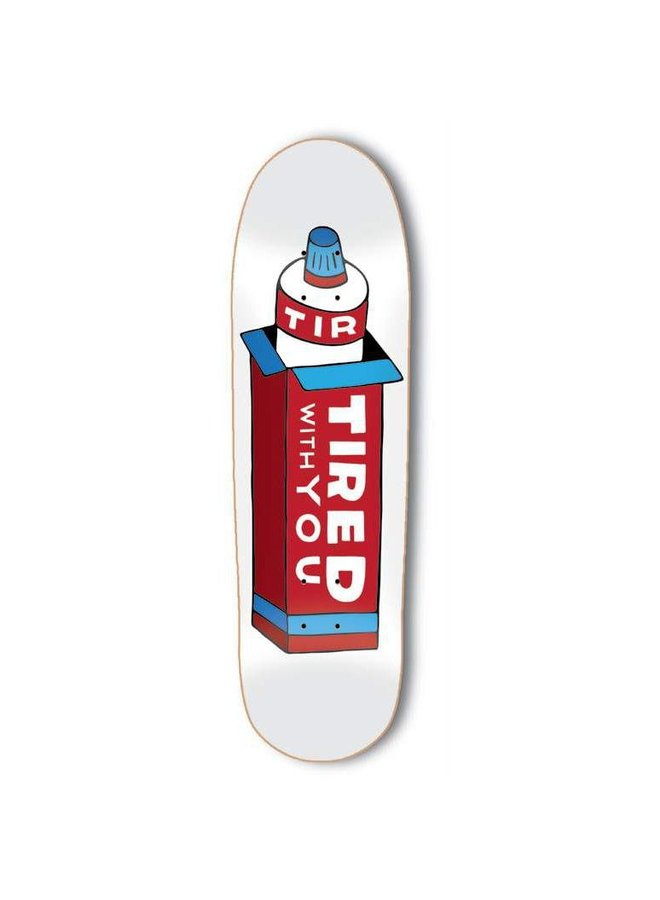 Tired Toothpaste On Deal 8.75 Skateboard Deck