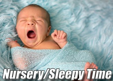 Nursery/Sleepy Time
