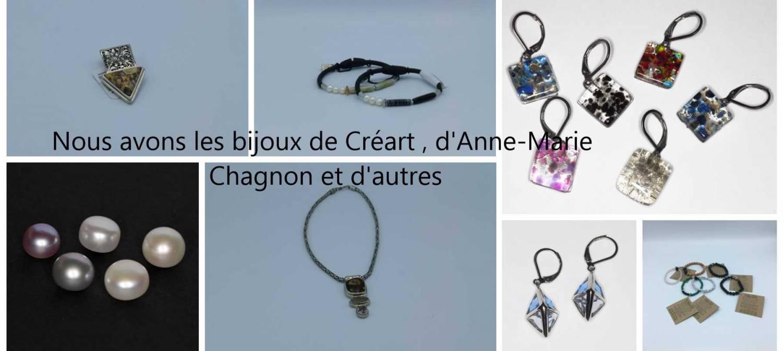 Nous avons les bijoux Créart, Anne-Marie Chagnon et plus