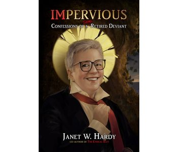 Impervious: Confessions of a Semi-Retired Deviant