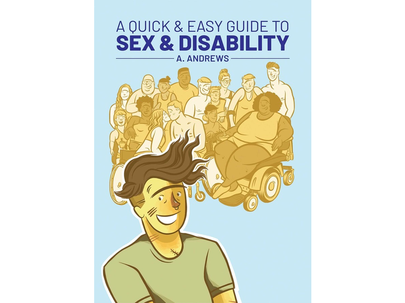 A Quick & Easy Guide to Sex & Disability
