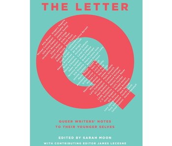 The Letter Q: Queer Writer's Notes to their Younger Selves