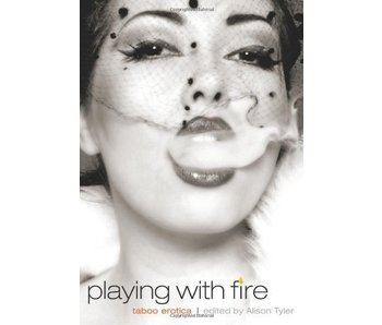Playing with Fire: Taboo Erotica