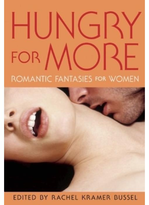 Hungry for More: Romantic Fantasies for Women
