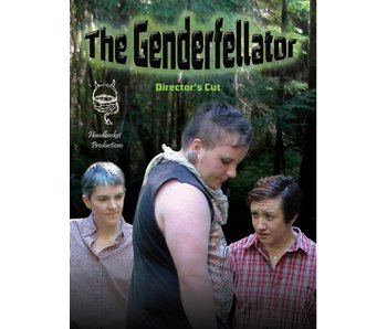 The Genderfellator - Director's Cut