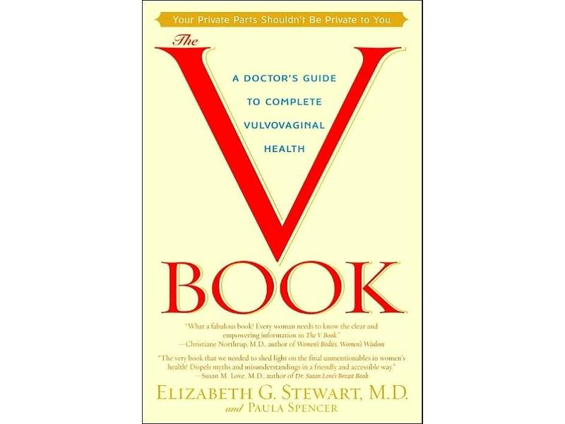 The V Book: A Doctor's Guide to Complete Vulvovaginal Health
