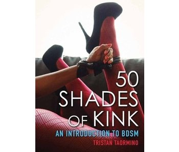 50 Shades of Kink: An Introduction to BDSM<br />
